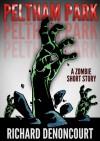 Peltham Park: A Zombie Short Story - Richard Denoncourt