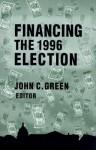 Financing the 1996 Election - John C. Green