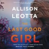 The Last Good Girl: A Novel - Allison Leotta, Simon & Schuster Audio, Tavia Gilbert
