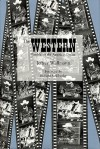 The Western: Parables of the American Dream - Jeffrey M. Wallmann, Richard S. Wheeler