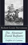 Die Abenteuer David Balfours: Entführt & Catriona (Vollständige deutsche Ausgabe): Historische Romane: Die Abenteuer des David Balfour daheim und in der Fremde - Robert Louis Stevenson