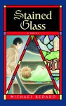Stained Glass - Michael Bedard