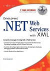 Developing .Net Web Services With Xml - David Jorgensen
