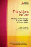 Transitions in Care: Meeting the Challenges of Type 1 Diabetes in Young Adults - Howard A. Wolpert, Barbara Anderson, Jill Weissberg-Benchell