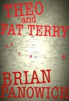 Theo And Fat Terry - Brian Panowich