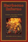 Barbecue Inferno: Cooking with Chile Peppers on the Grill - Dave DeWitt, Nancy Gerlach