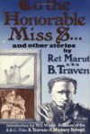 To The Honourable Miss S And Other Stories - B. Traven