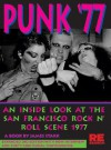 Punk '77: An Inside Look at the San Francisco Rock n' Roll Scene, 1977 - James Stark