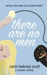 There Are No Men: A Romantic Comedy (Rom-Com on the Edge Book 1) - Carol Maloney Scott, Nick Rissmeyer