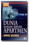 Dunia Adalah Sebuah Apartmen - Anwar Ridhwan