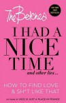 I Had a Nice Time And Other Lies...: How to find love & sh*t like that - The Betches