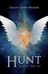Hunt: An Urban Faery Tale (The Faery Chronicles Book 1) - Leslie Claire Walker, Claire Crow