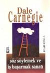 Söz Söyleme ve İşi Başarma Sanatı - Dale Carnegie