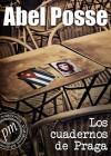 Los cuadernos de Praga - Abel Posse