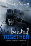 Banded Together - Hilary Storm