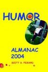 Humor Almanac 2004 - Scott S. Pickard