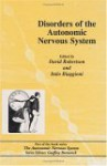 Disorders Of The Autonomic Nervous System (The Autonomic Nervous System) - David Robertson