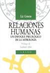 Relaciones humanas. Un enfoque psicológico de la astrología - Liz Greene, Marta I. Guastavino