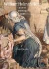 William Holman Hunt: Painter, Painting, Paint - Carol Jacobi