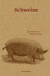 Schweine: Ein Portrait - Thomas Macho