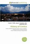 History of Corsica - Agnes F. Vandome, John McBrewster, Sam B Miller II