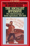 The Industrialisation of Soviet Russia: The Socialist Offensive - The Collectivization of Soviet Agriculture v. 1 - Robert William Davies