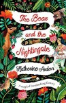 The Bear and the Nightingale: A Novel - Katherine Arden