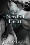 A Needful Heart - J.M. Madden