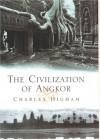The Civilization of Angkor - Charles Higham