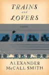 Trains and Lovers - Alexander McCall Smith