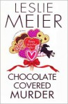 Chocolate Covered Murder - Leslie Meier