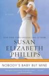Nobody's Baby But Mine: A Novel - Susan Elizabeth Phillips
