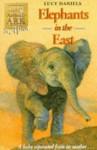 Elephants in the East - Lucy Daniels