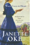 When Calls the Heart - Janette Oke
