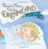There's a Train Out for Dreamland - Frederich H. Heider, Carl Kress, Jane Dyer, Brooke Dyer