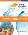 Unconditional Self Acceptance - Cheri Huber