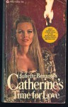 Catherine's Time for Love - Juliette Benzoni