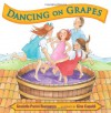 Dancing on Grapes - Grace Buonanno, Gina Capaldi