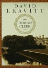 The Indian Clerk - David Leavitt