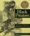 Black Potatoes: The Story of the Great Irish Famine, 1845-1850 - Susan Campbell Bartoletti