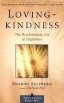 Lovingkindness: The Revolutionary Art of Happiness - Sharon Salzberg