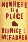Nowhere Is a Place - Bernice L. McFadden