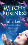 Witchy Business - Julie Leto, Rhonda Nelson, Mia Zachary