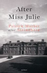 After Miss Julie - Patrick Marber, August Strindberg
