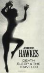 Death, Sleep & the Traveler - John Hawkes