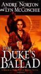 The Duke's Ballad - Andre Norton, Lyn McConchie
