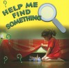 Help Me Find Something - Adam R. Schaefer