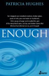 Enough - Patricia Hughes
