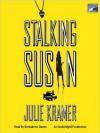 Stalking Susan - Julie Kramer, Bernadette Dunne