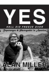YES, Hell Did Freeze Over - Alan Miller